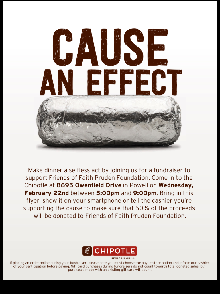 Lewis Center, Powell & Delaware friends, dine out at Chipotle on Feb. 22, 5-9 and tell them you're a Friend of Faith Pruden's.